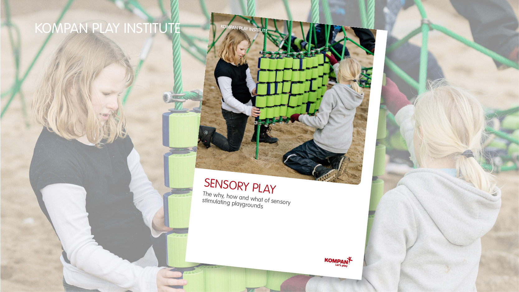 Sensory Play: The why, how and what of sensory stimulating playgrounds