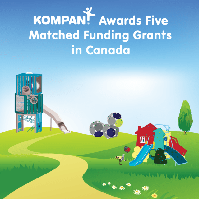 KOMPAN Awards Five Matched Funding Grants in Canada