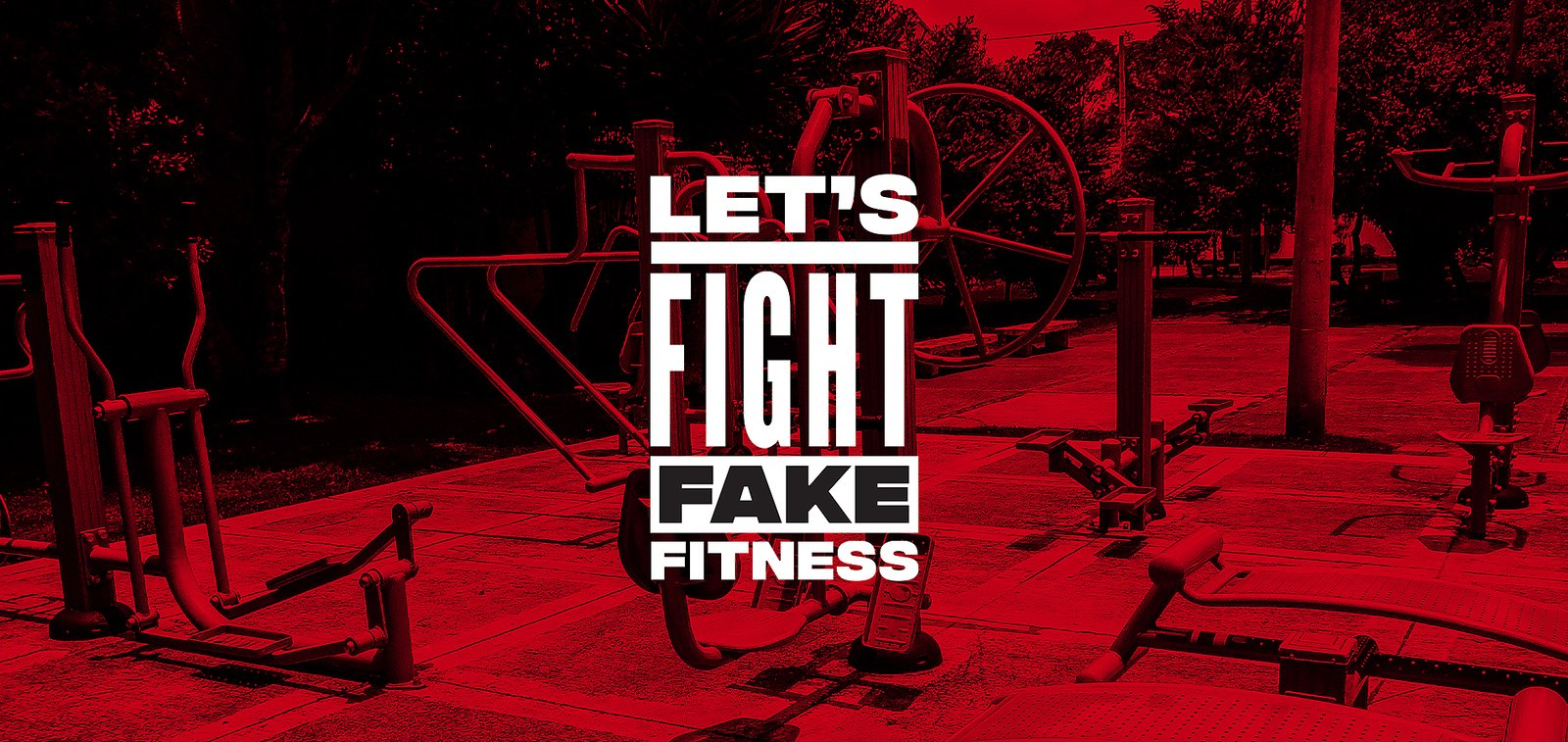 Let's Fight Fake Fitness